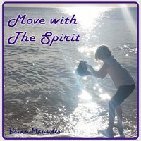 Move With the Spirit — Brian Maunder