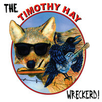 The Timothy Hay Wreckerd — Timothy Hay