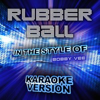 Rubber Ball (In the Style of Bobby Vee) - Single — Ameritz Audio Karaoke