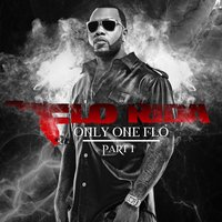 Only One Flo [Part 1] — Flo Rida