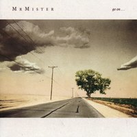 Go On — Mr. Mister