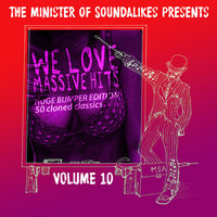 We Love Massive Hits Vol. 10 - 50 Classic Covers — The Minister Of Soundalikes