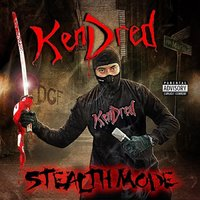 Stealth Mode — KenDred