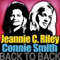 Back to Back - Jeannie C. Riley & Connie Smith — Connie Smith, Jeannie C. Riley & Connie Smith