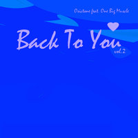 Back To You — Osictone, One Big Muscle