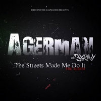 The Streets Made Me Do It — Agerman