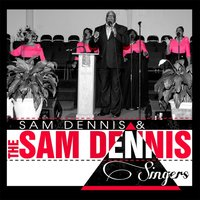 It's Already Done — Sam Dennis & Sam Dennis Singers