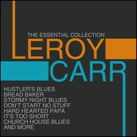 The Essential Collection — Leroy Carr