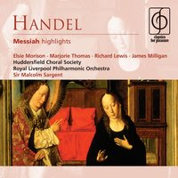 Handel: Messiah highlights — Christopher Field, Antony Walker, Orchestra of the Antipodes, Sir Malcolm Sargent, Cantillation, Teddy Tahu Rhodes, Георг Фридрих Гендель