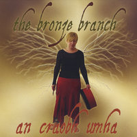 the bronze branch / an craobh umha — the bronze branch