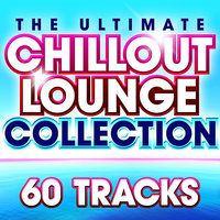 Ultimate Chillout lounge Collection - 60 More Essential Chilled Classics — сборник