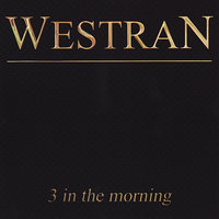 3 in the morning — Westran