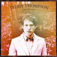 Separate Ways — Teddy Thompson