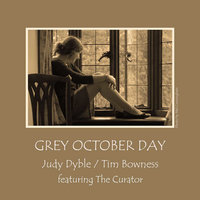 Grey October Day - Remix E.P — Judy Dyble, Tim Bowness