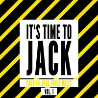 It's Time to Jack, Vol. 1 (Caution: Real House Music) — сборник