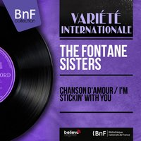 Chanson d'amour / I'm Stickin' With You — The Fontane Sisters, Orchestre Billy Vaughn