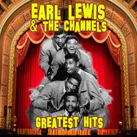 Greatest Hits — Earl Lewis & The Channels