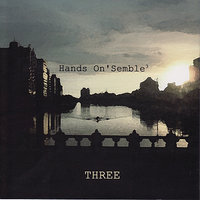 Three — Randy Gloss, Austin Wrinkle, Andrew Grueschow, Hands On'Semble