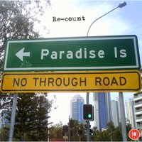 Paradise Is No Through Road — Re-Count