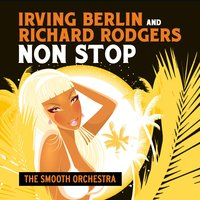 Irving Berlin and Richard Rodgers Non Stop - Single — The Smooth Orchestra