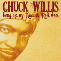 Hang Up My Rock & Roll Shoes — Chuck Willis