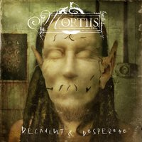 Decadent & Desperate — Mortiis