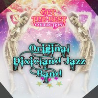 Get The Best Collection — Original Dixieland Jazz Band
