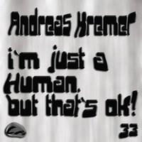 I`m Just A Human, But That`s OK! — Andreas Kremer