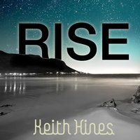 Rise — Keith Hines