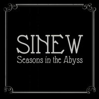 Seasons in the Abyss — Sinew