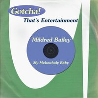 My Melancholy Baby — Mildred Bailey