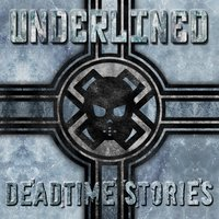 Deadtime Stories — Underlined