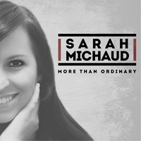 More Than Ordinary — Sarah Michaud