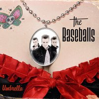 Umbrella — The Baseballs