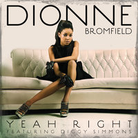 Yeah Right — Dionne Bromfield, Diggy Simmons