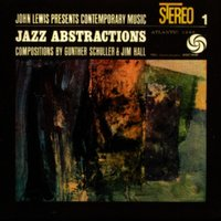 John Lewis Presents Jazz Abstractions — John Lewis