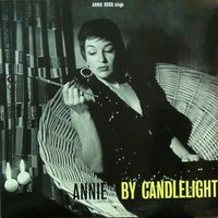 Annie by Candlelight — Annie Ross