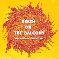 Need You / Many Moons Ago — Death On The Balcony