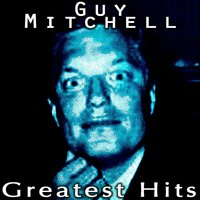 Guy Mitchell's Greatest Hits — Guy Mitchell