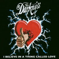 I Believe In A Thing Called Love — The Darkness
