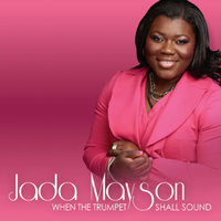When the Trumpet Shall Sound — Jada Mayson