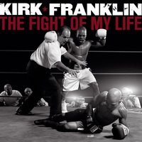 The Fight Of My Life — Kirk Franklin