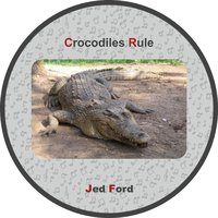 Crocodiles Rule — Jed Ford