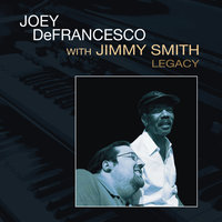 Legacy — Joey DeFrancesco, Jimmy Smith