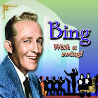 Bing With A Swing — Bing Crosby