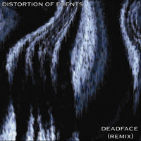 Deadface — Distortion of Events