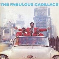The Fabulous Cadillacs — The Cadillacs