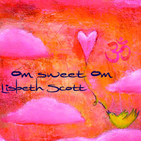 Om Sweet Om — Lisbeth Scott