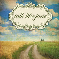 Talk Like June — Talk Like June