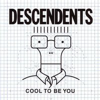 Cool To Be You — Descendents
